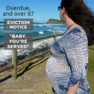Eviction Notice: Baby, You're Served