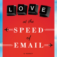 The cover for Love At The Speed Of Email