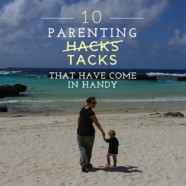 10 Parenting Hacks That Have Served Me Well